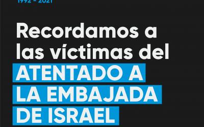 Recordamos a las víctimas del atentado a la Embajada de Israel